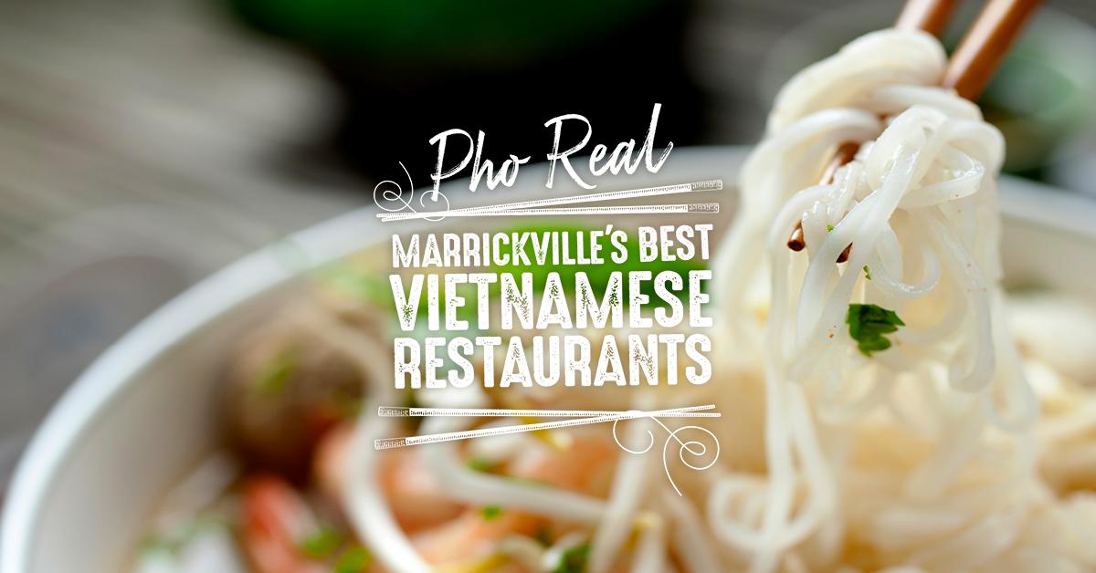 Pho Real: Marrickville's Best Vietnames Restaurants